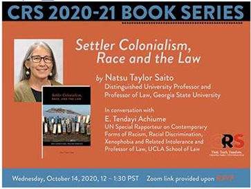 Poster from Settler Colonialism, Race, and the Law: Why Structural Racism Persists by Natsu Taylor Saito, in conversation with E. Tendayi Achiume