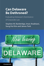 Stephen M. Bainbridge, et al.: Can Delaware Be Dethroned?