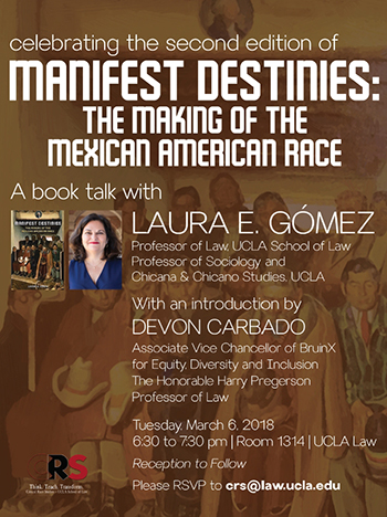 Celebrating the Second Edition ofManifest Destinies: The Making of the Mexican American Race