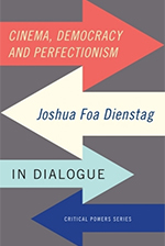 Joshua Foa Dienstag: Cinema, Democracy and Perfectionism