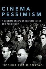 Joshua Foa Dienstag: Cinema Pessimism