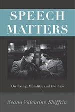 Seana Valentine Shiffrin: Speech Matters