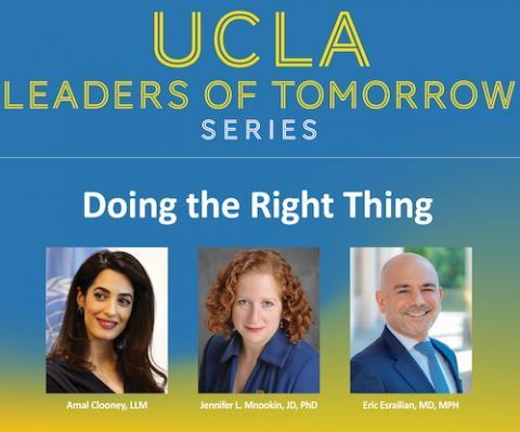 UCLA Leaders of Tomorrow Series with Amal Clooney Jennifer Mnookin and Eric Esrailian